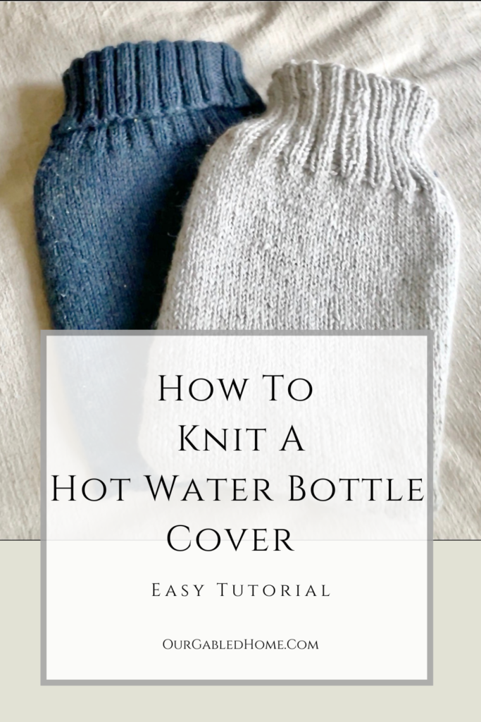 Why you need a hot water bottle & how to knit a cover   tutorial