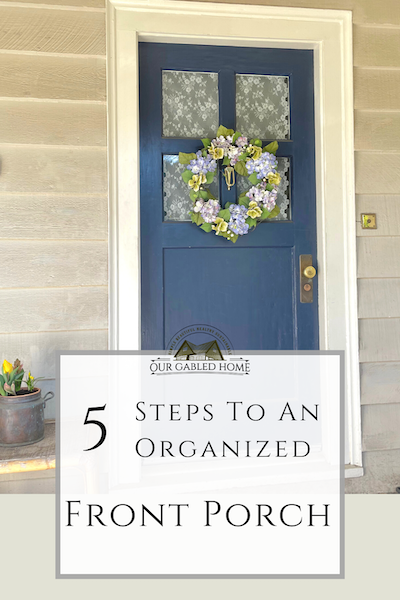 5 Steps to an Organized Front Porch
